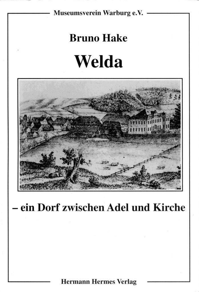 Bruno Hake - Welda Ein Dorf zwischen Adel und Kirche